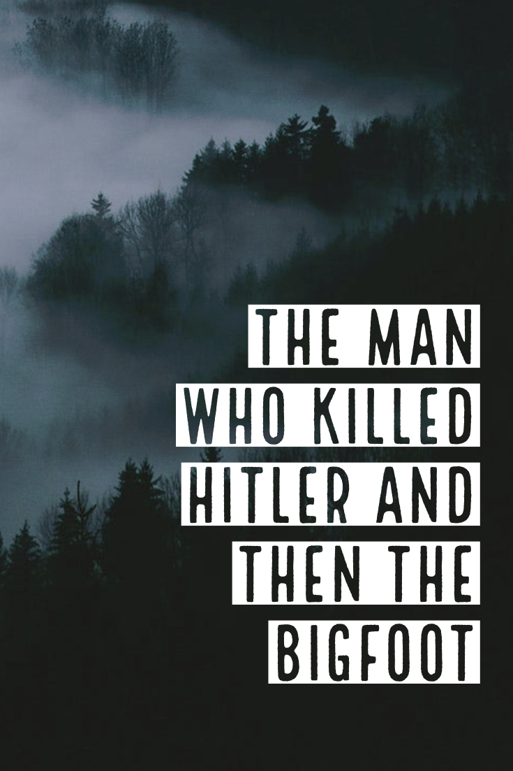 The Man who killed Hitler and then the Bigfoot_III